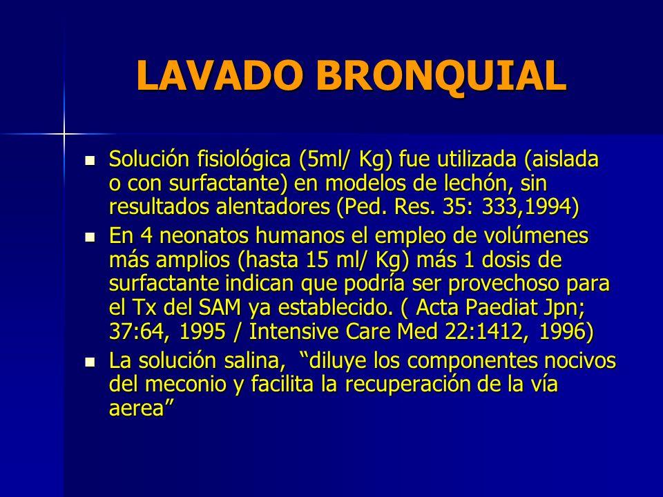 ASPIRACION DE MECONIO DE VIA AEREA Vain et. al. (The lancet 364, 597-602 2004) en su estudio multicéntrico (11 hospitales de Argentina y uno en USA) c