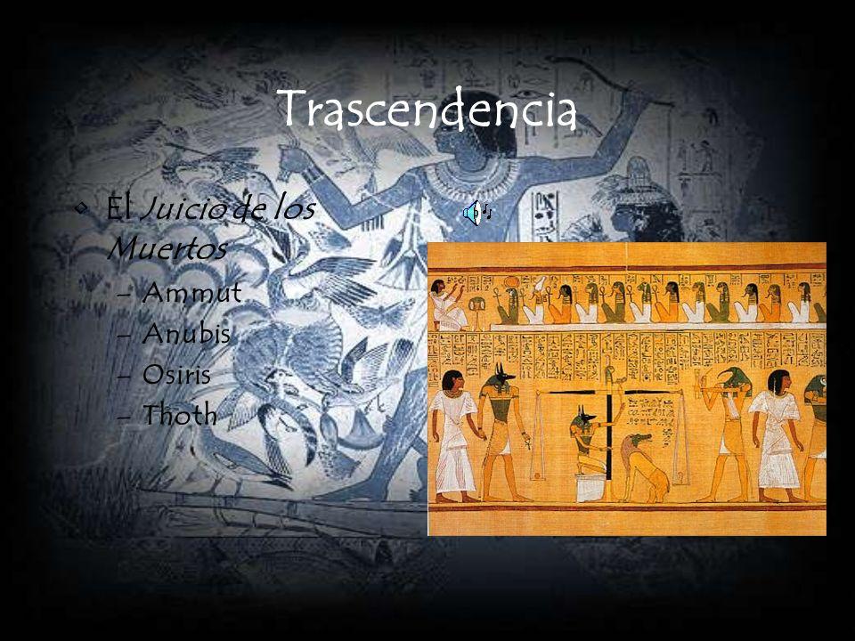 Trascendencia El Juicio de los Muertos –Ammut –Anubis –Osiris –Thoth