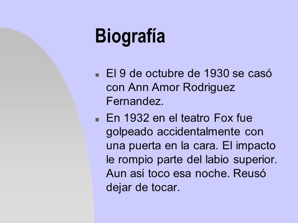 Biografía n El 9 de octubre de 1930 se casó con Ann Amor Rodriguez Fernandez. n En 1932 en el teatro Fox fue golpeado accidentalmente con una puerta e