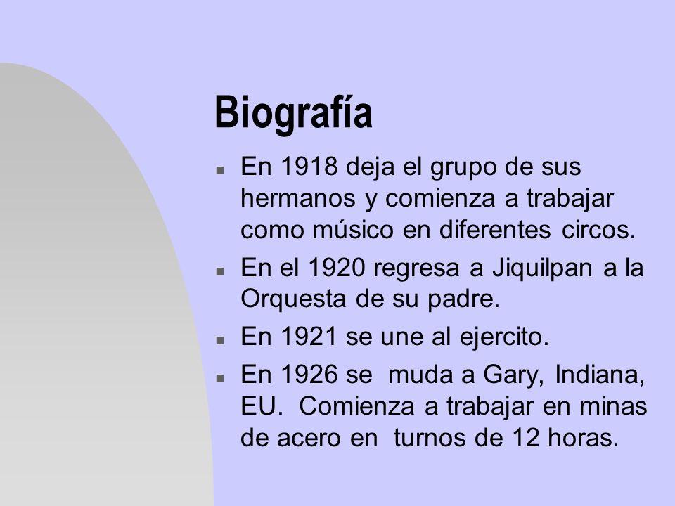 n En 1918 deja el grupo de sus hermanos y comienza a trabajar como músico en diferentes circos. n En el 1920 regresa a Jiquilpan a la Orquesta de su p