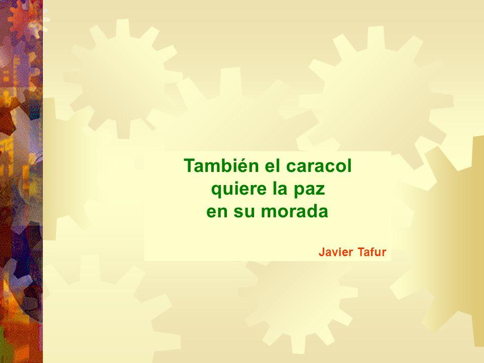 También el caracol quiere la paz en su morada Javier Tafur