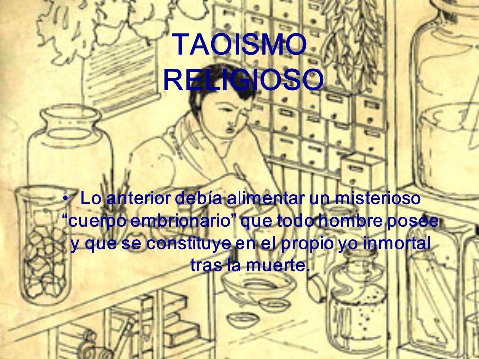 TAOISMO RELIGIOSO Para fomentar este culto, y combatir al budismo, se recurrió a la creación y exaltación de diversas divinidades.