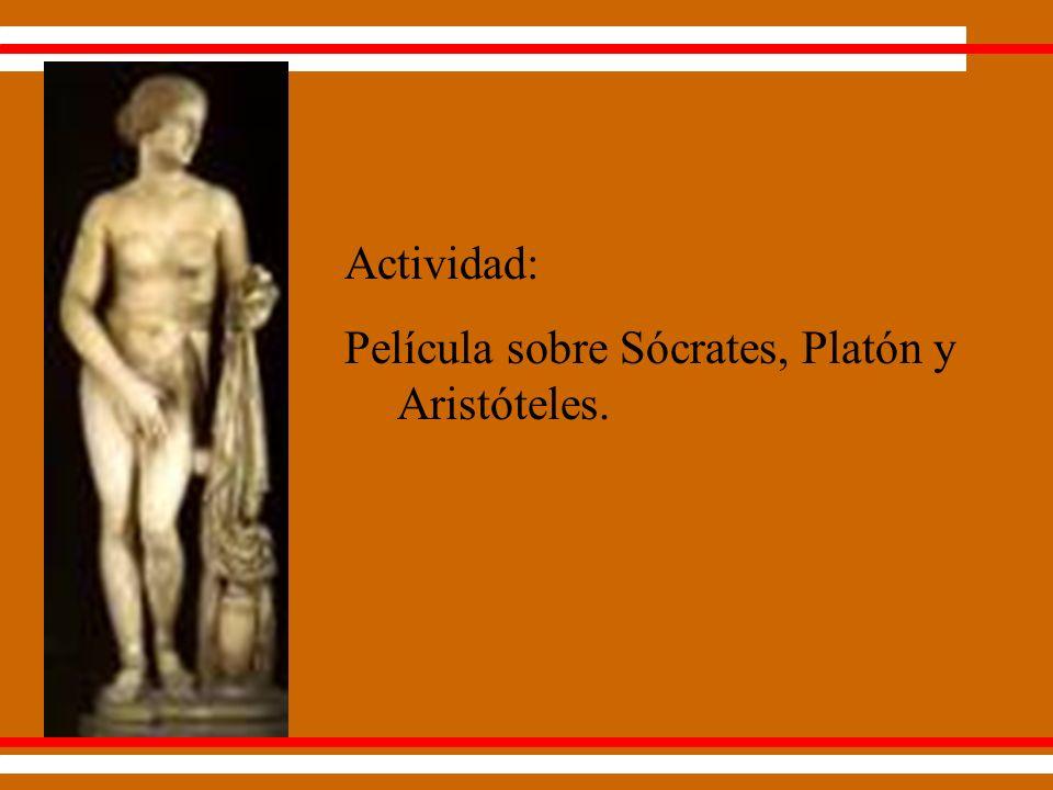 Actividad: Película sobre Sócrates, Platón y Aristóteles.