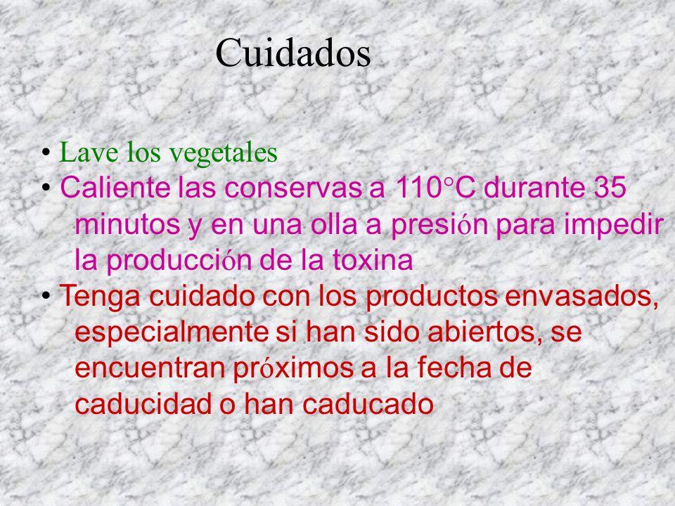 Lave los vegetales Caliente las conservas a 110°C durante 35 minutos y en una olla a presi ó n para impedir la producci ó n de la toxina Tenga cuidado