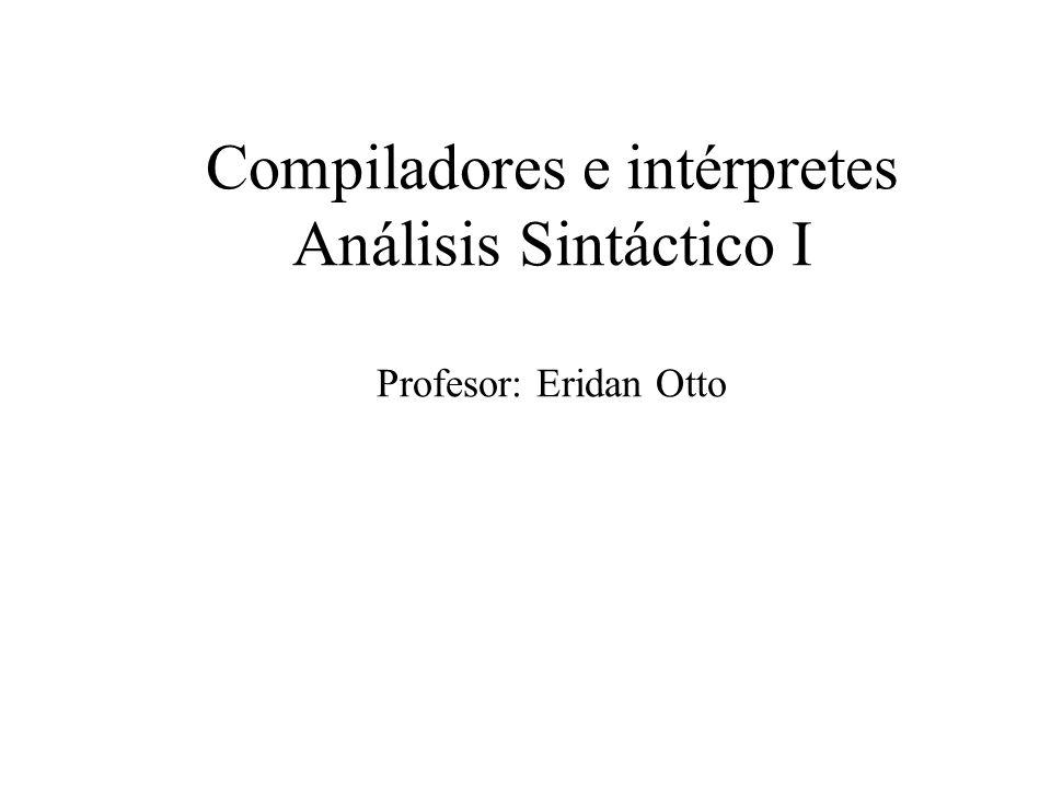 Análisis Sintáctico I Introducción Tipos de análisis sintáctico