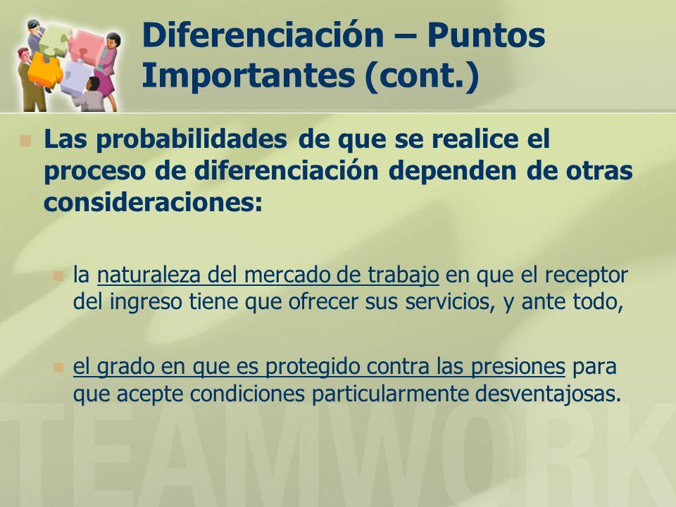 Diferenciación – Puntos Importantes (cont.) Las probabilidades de que se realice el proceso de diferenciación dependen de otras consideraciones: la na