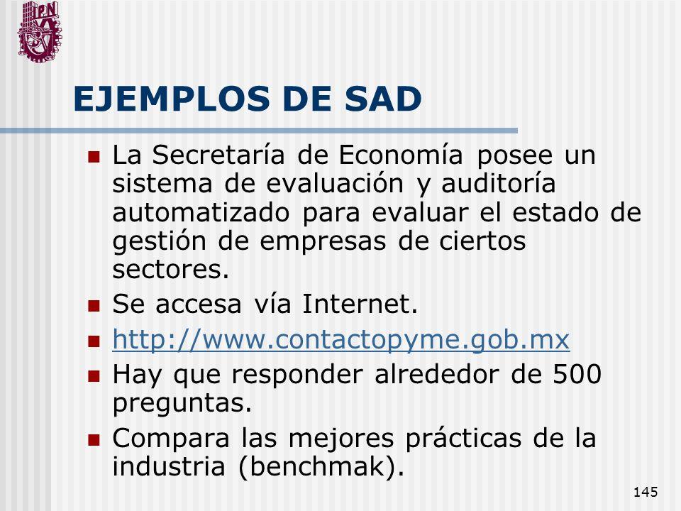 145 EJEMPLOS DE SAD La Secretaría de Economía posee un sistema de evaluación y auditoría automatizado para evaluar el estado de gestión de empresas de