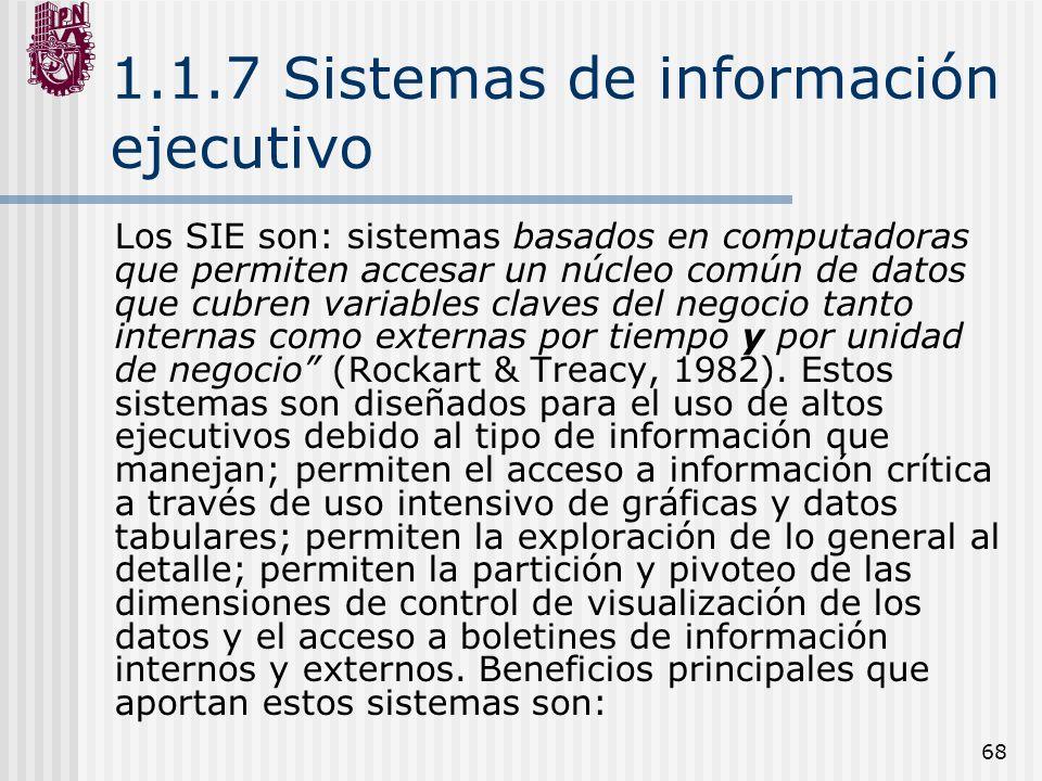 68 1.1.7 Sistemas de información ejecutivo Los SIE son: sistemas basados en computadoras que permiten accesar un núcleo común de datos que cubren vari