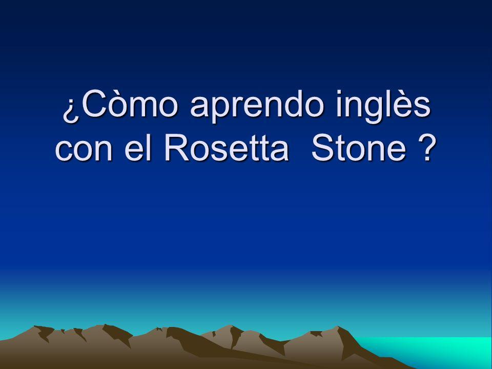¿ Còmo aprendo inglès con el Rosetta Stone
