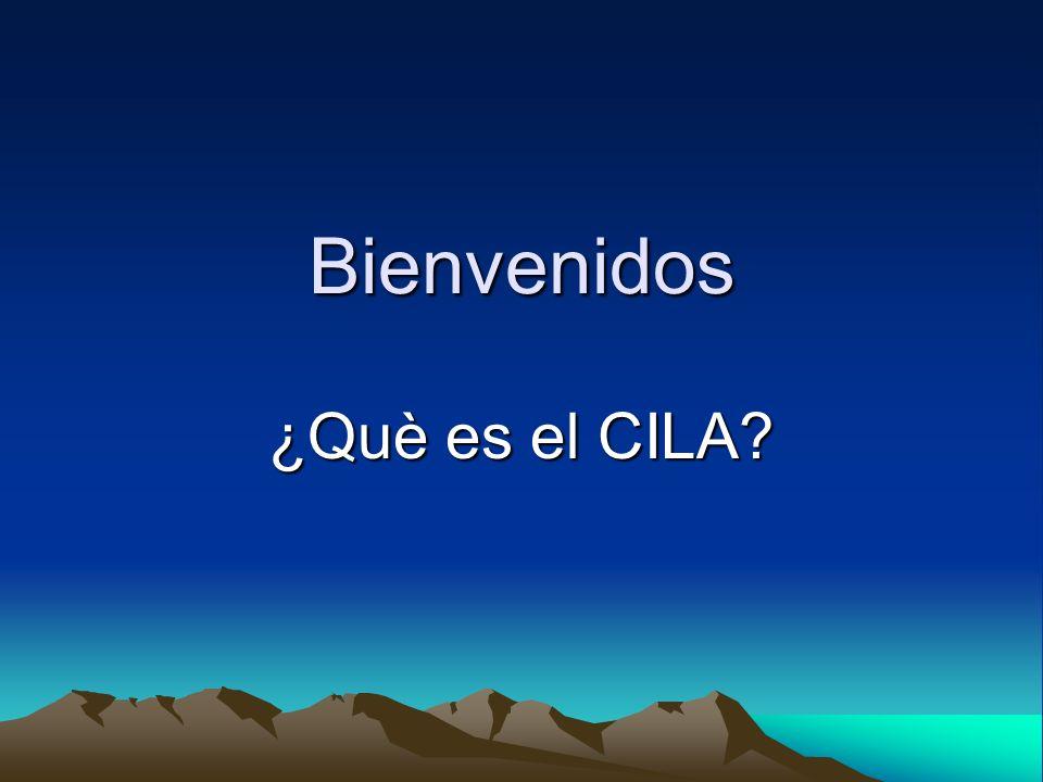 Bienvenidos ¿Què es el CILA