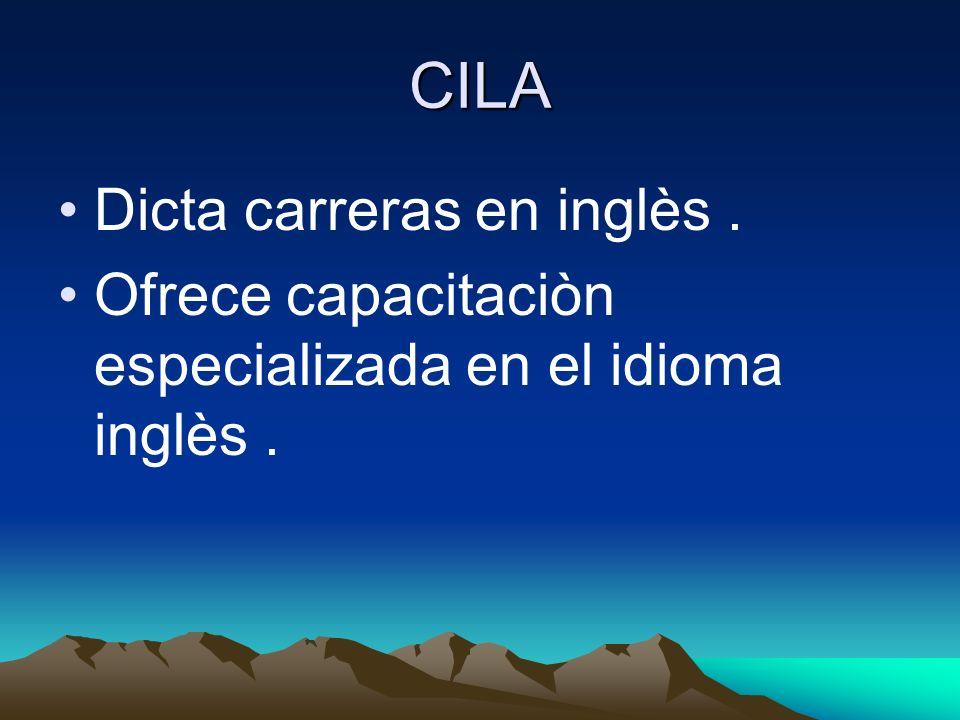 CILA Dicta carreras en inglès. Ofrece capacitaciòn especializada en el idioma inglès.