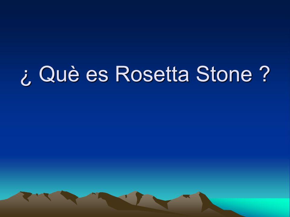 ¿ Què es Rosetta Stone ?