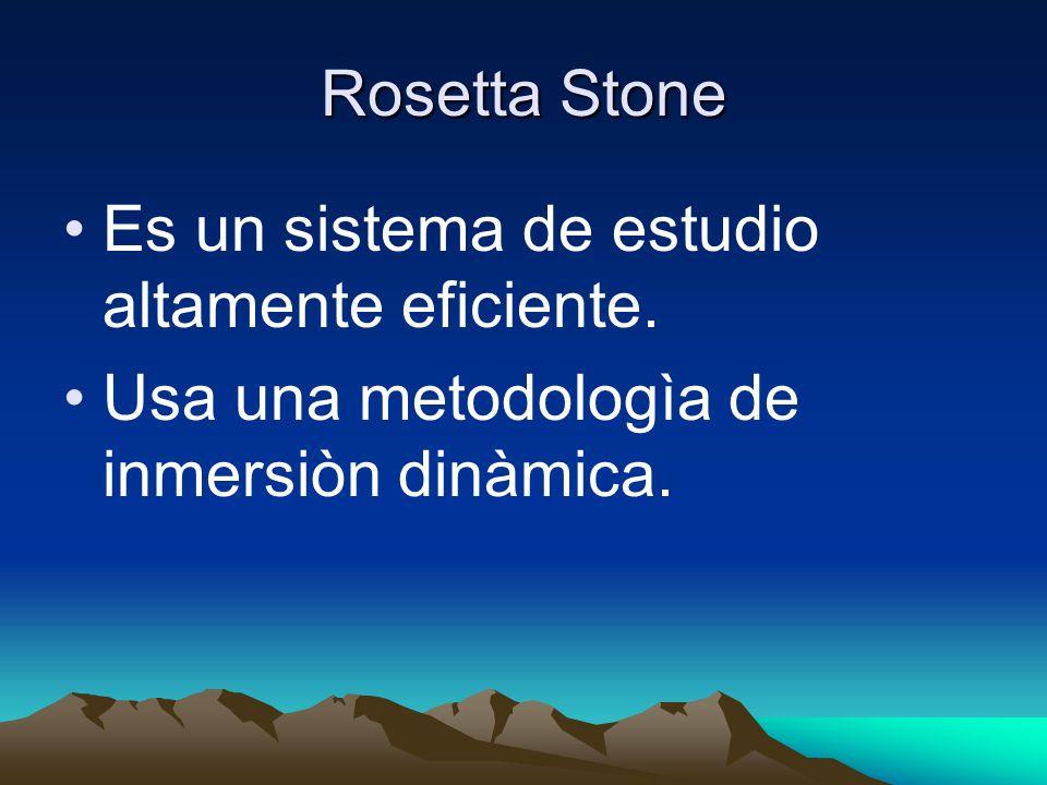 Rosetta Stone Es un sistema de estudio altamente eficiente.