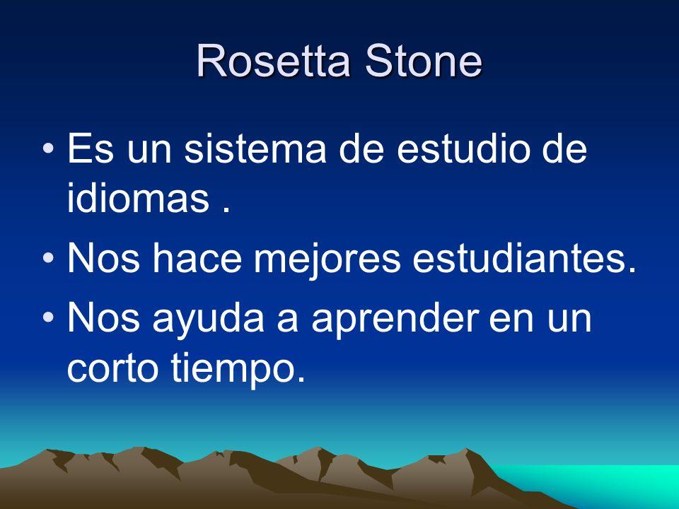Rosetta Stone Es un sistema de estudio de idiomas.