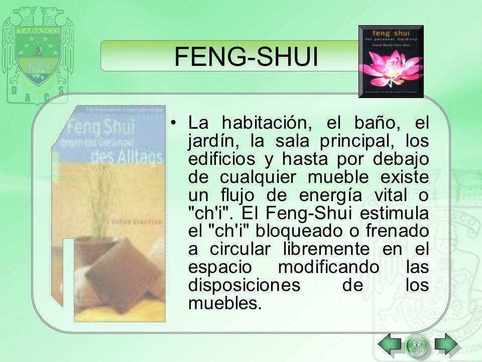 FENG-SHUI El Feng-shui significa literalmente