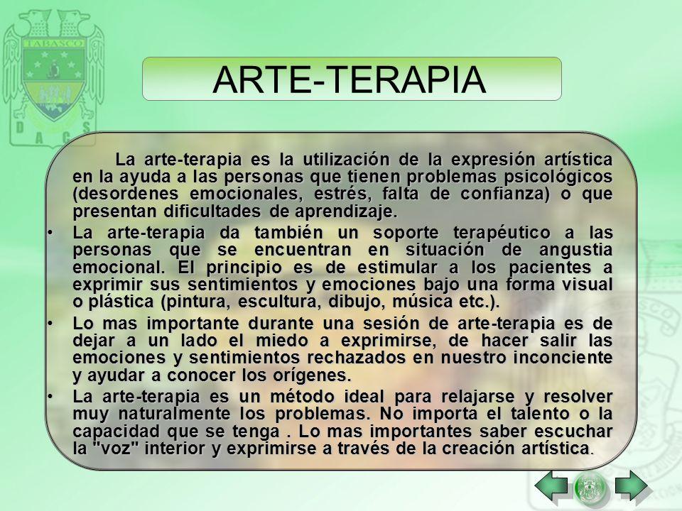 ARTE-TERAPIA La arte-terapia es la utilización de la expresión artística en la ayuda a las personas que tienen problemas psicológicos (desordenes emocionales, estrés, falta de confianza) o que presentan dificultades de aprendizaje.