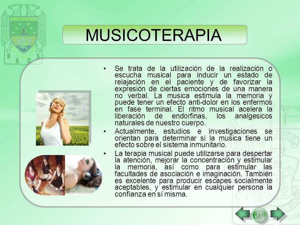 Se trata de la utilización de la realización o escucha musical para inducir un estado de relajación en el paciente y de favorizar la expresión de ciertas emociones de una manera no verbal.