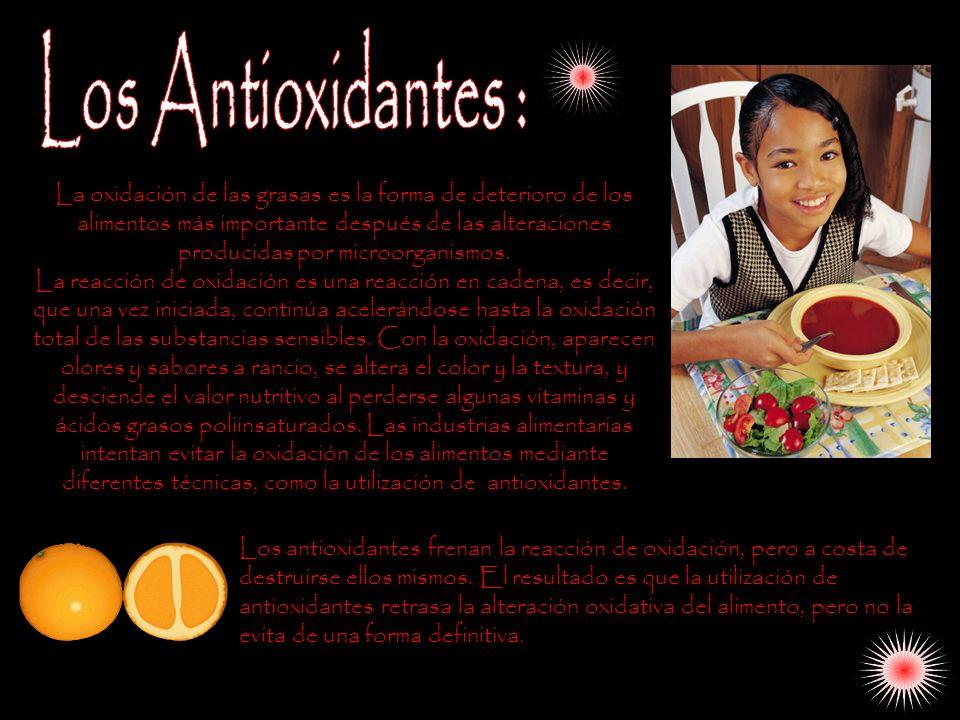 La oxidación de las grasas es la forma de deterioro de los alimentos más importante después de las alteraciones producidas por microorganismos. La rea