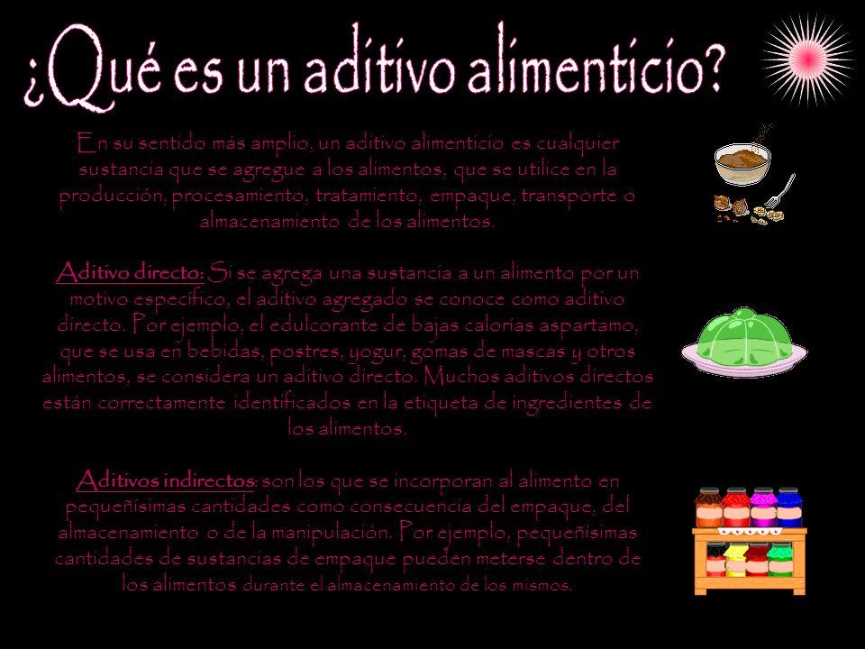 En su sentido más amplio, un aditivo alimenticio es cualquier sustancia que se agregue a los alimentos, que se utilice en la producción, procesamiento
