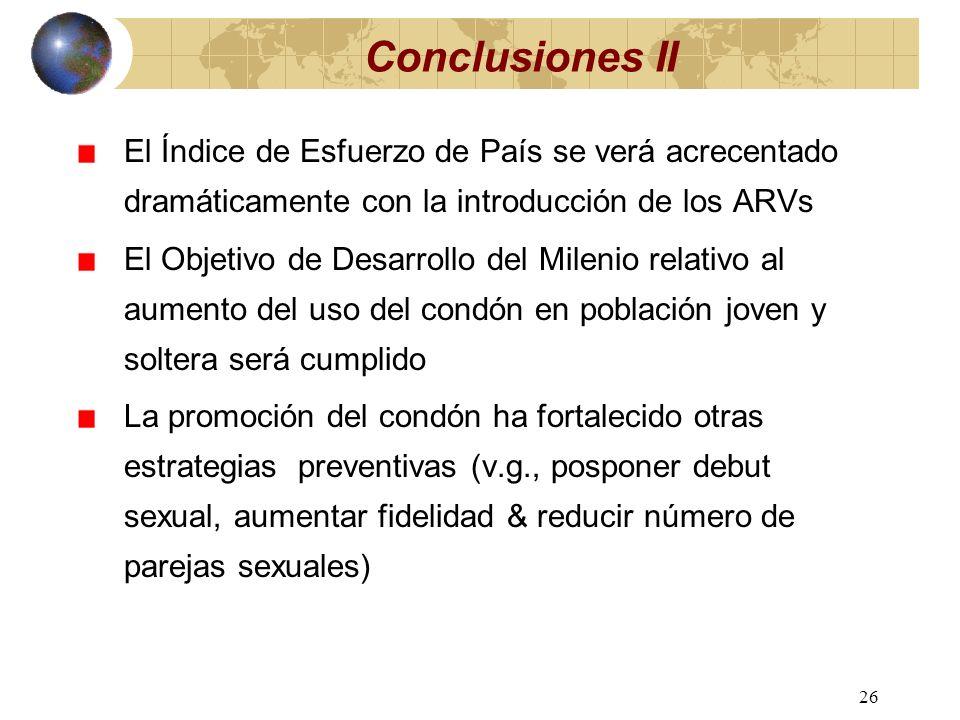 25 Conclusiones I La situación actual del VIH/SIDA en RD sugiere: Una relativa estabilización de la epidemia desde 1995, probablemente debida a: Una m