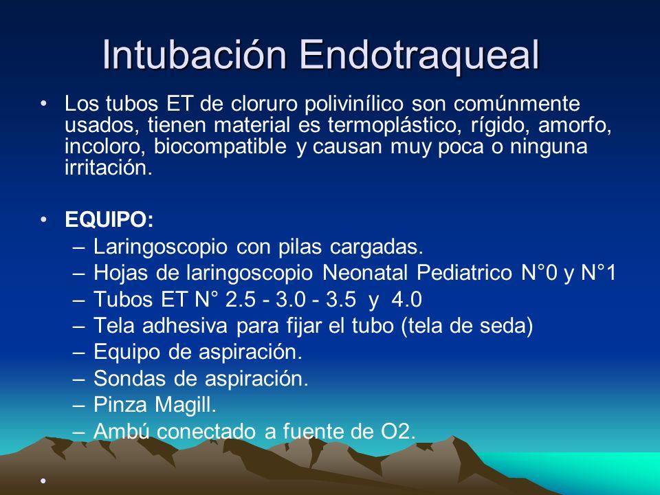 Intubación Endotraqueal Los tubos ET de cloruro polivinílico son comúnmente usados, tienen material es termoplástico, rígido, amorfo, incoloro, biocom