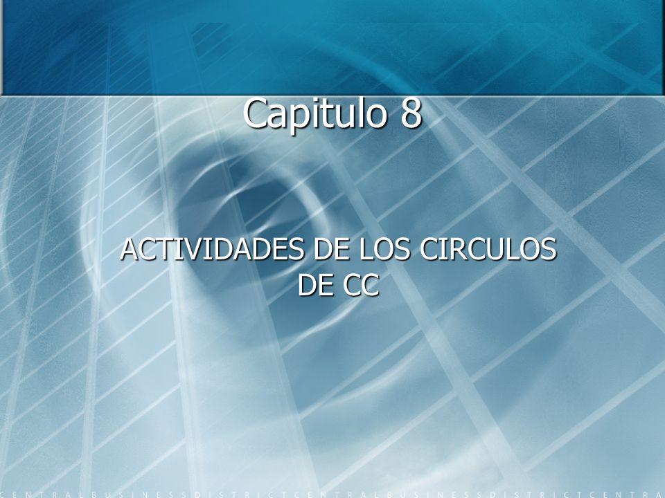 Capitulo 8 ACTIVIDADES DE LOS CIRCULOS DE CC