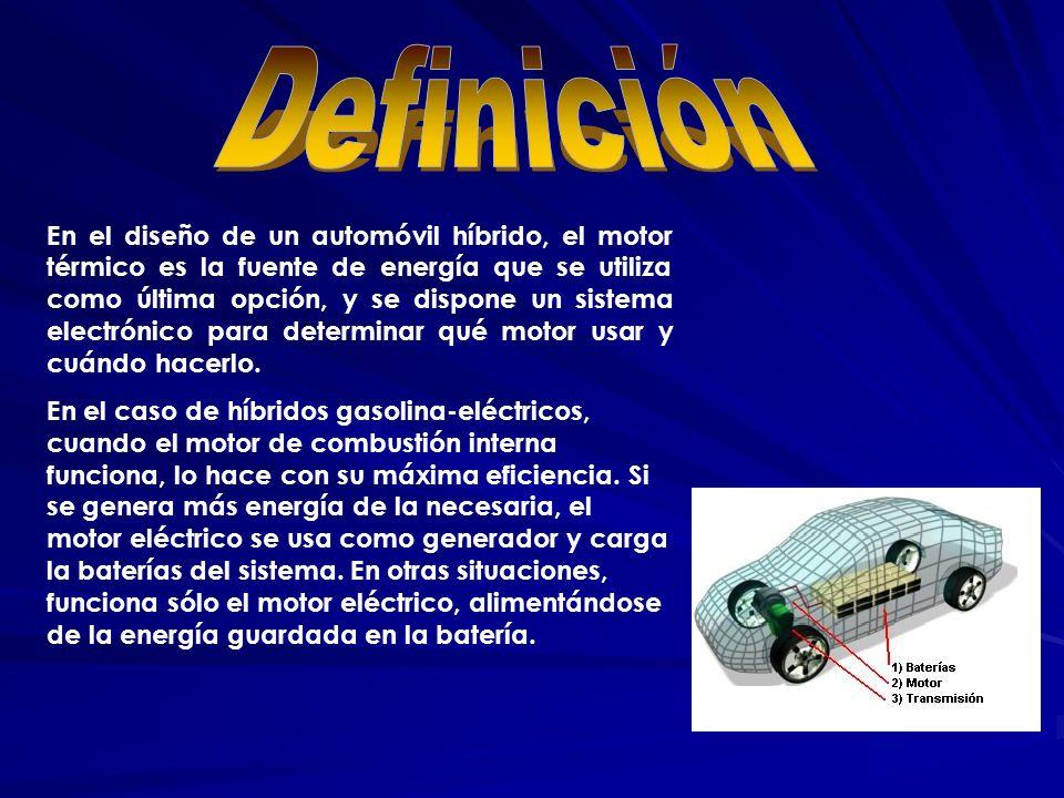 En el diseño de un automóvil híbrido, el motor térmico es la fuente de energía que se utiliza como última opción, y se dispone un sistema electrónico