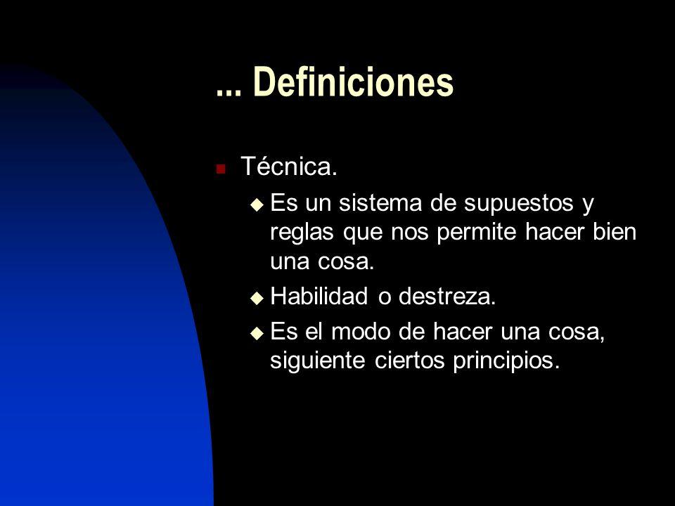 ... Definiciones Técnica. Es un sistema de supuestos y reglas que nos permite hacer bien una cosa. Habilidad o destreza. Es el modo de hacer una cosa,