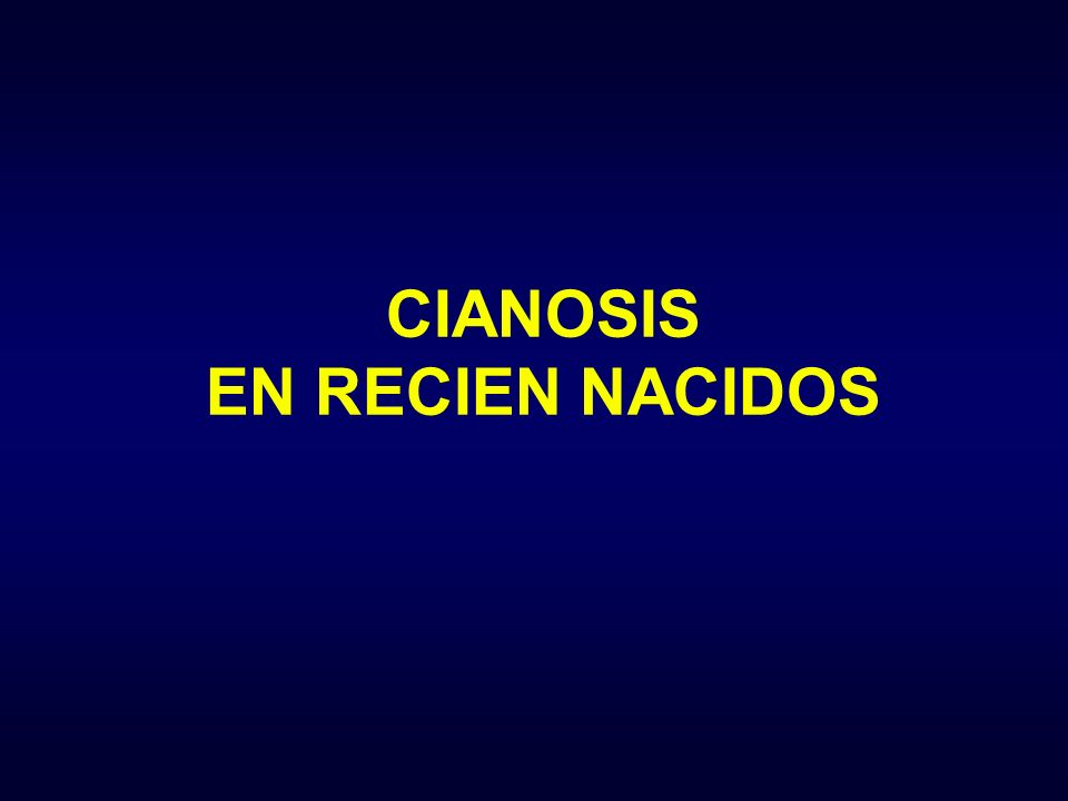 CIANOSIS EN RECIEN NACIDOS