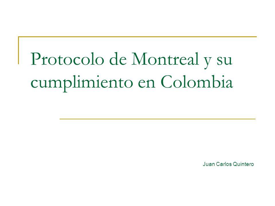 Protocolo de Montreal y su cumplimiento en Colombia Juan Carlos Quintero