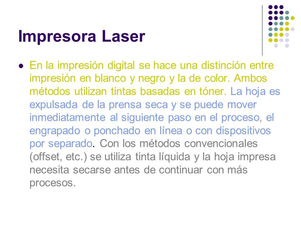 Impresora Laser En la impresión digital se hace una distinción entre impresión en blanco y negro y la de color. Ambos métodos utilizan tintas basadas