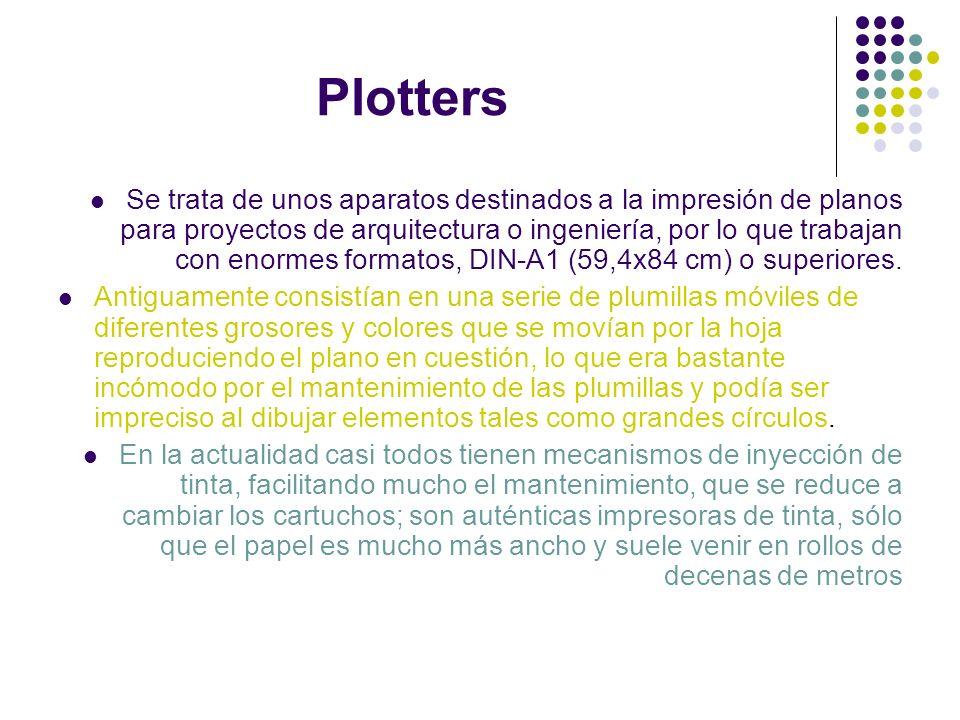 Plotters Se trata de unos aparatos destinados a la impresión de planos para proyectos de arquitectura o ingeniería, por lo que trabajan con enormes fo