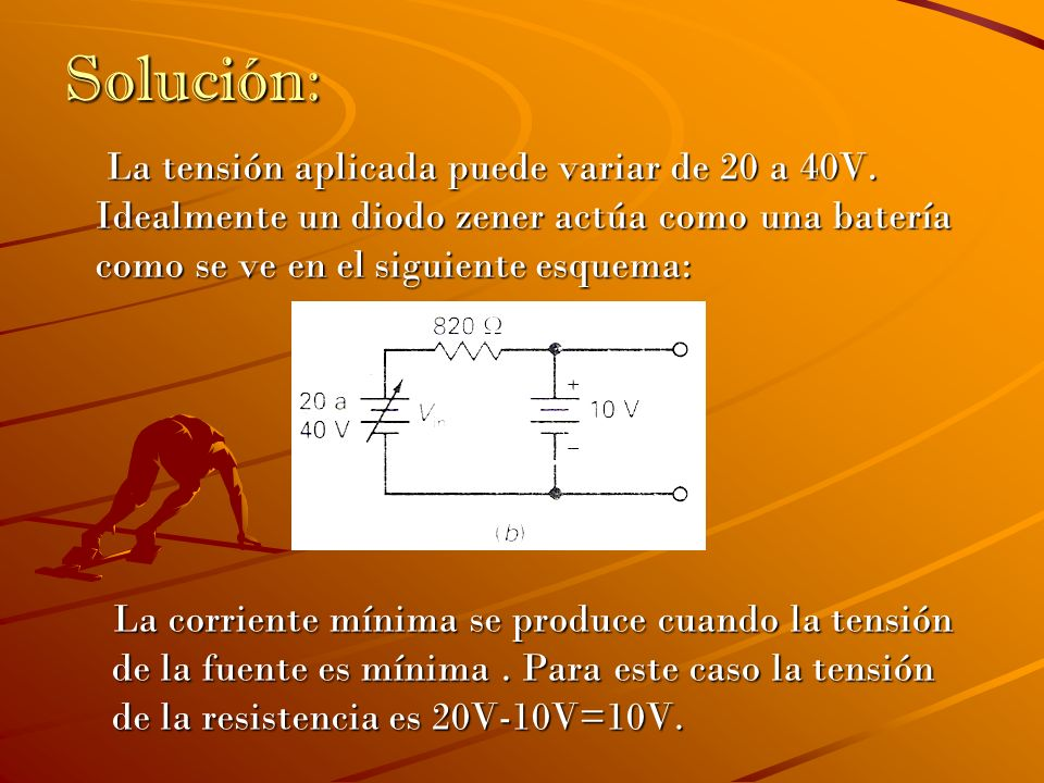 Solución: La tensión aplicada puede variar de 20 a 40V. Idealmente un diodo zener actúa como una batería como se ve en el siguiente esquema: La tensió