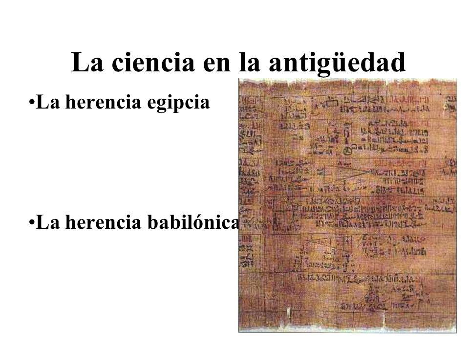 La ciencia en la antigüedad La herencia egipcia La herencia babilónica