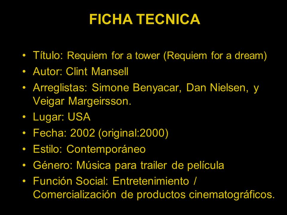 Título: Requiem for a tower (Requiem for a dream) Autor: Clint Mansell Arreglistas: Simone Benyacar, Dan Nielsen, y Veigar Margeirsson. Lugar: USA Fec