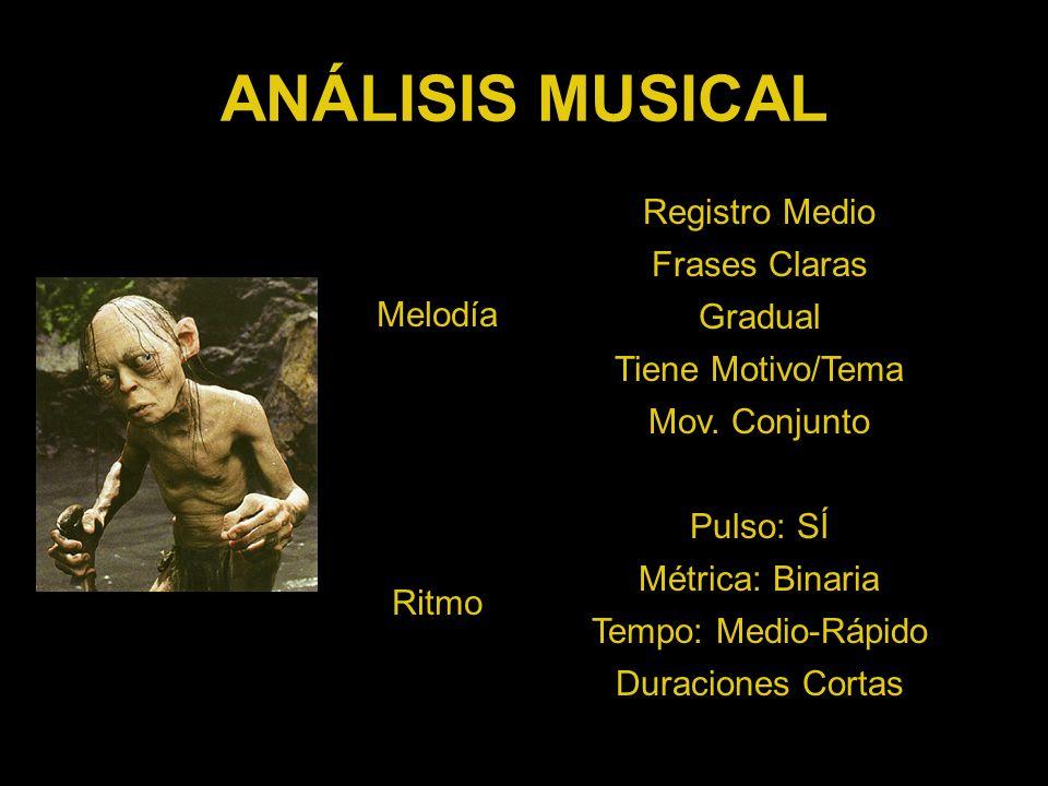ANÁLISIS MUSICAL Melodía Registro Medio Frases Claras Gradual Tiene Motivo/Tema Mov. Conjunto Ritmo Pulso: SÍ Métrica: Binaria Tempo: Medio-Rápido Dur
