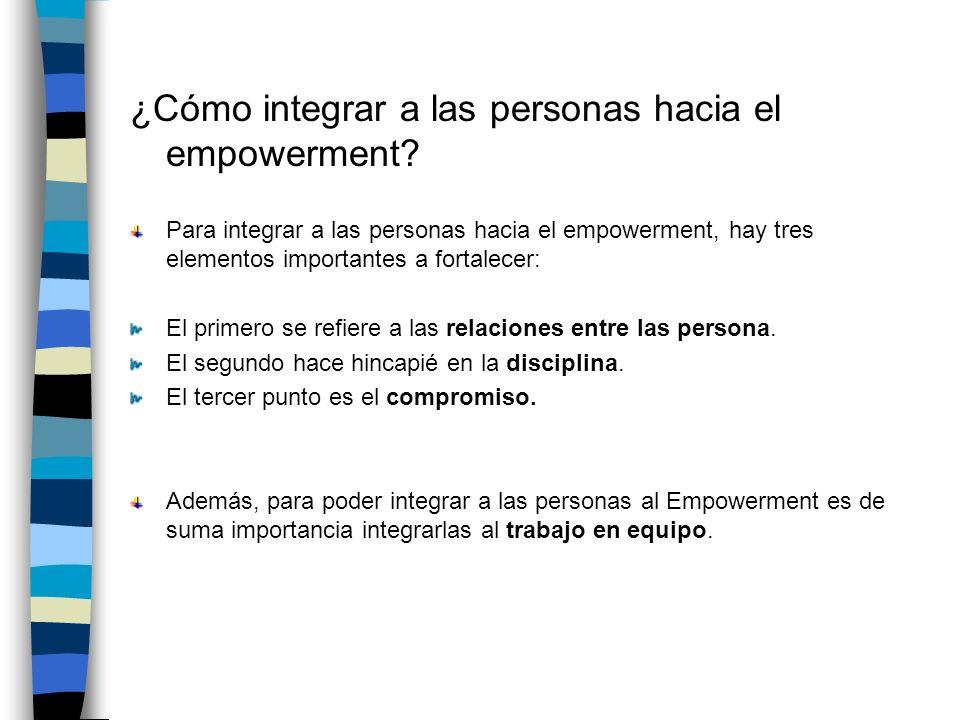 ¿Cómo integrar a las personas hacia el empowerment.