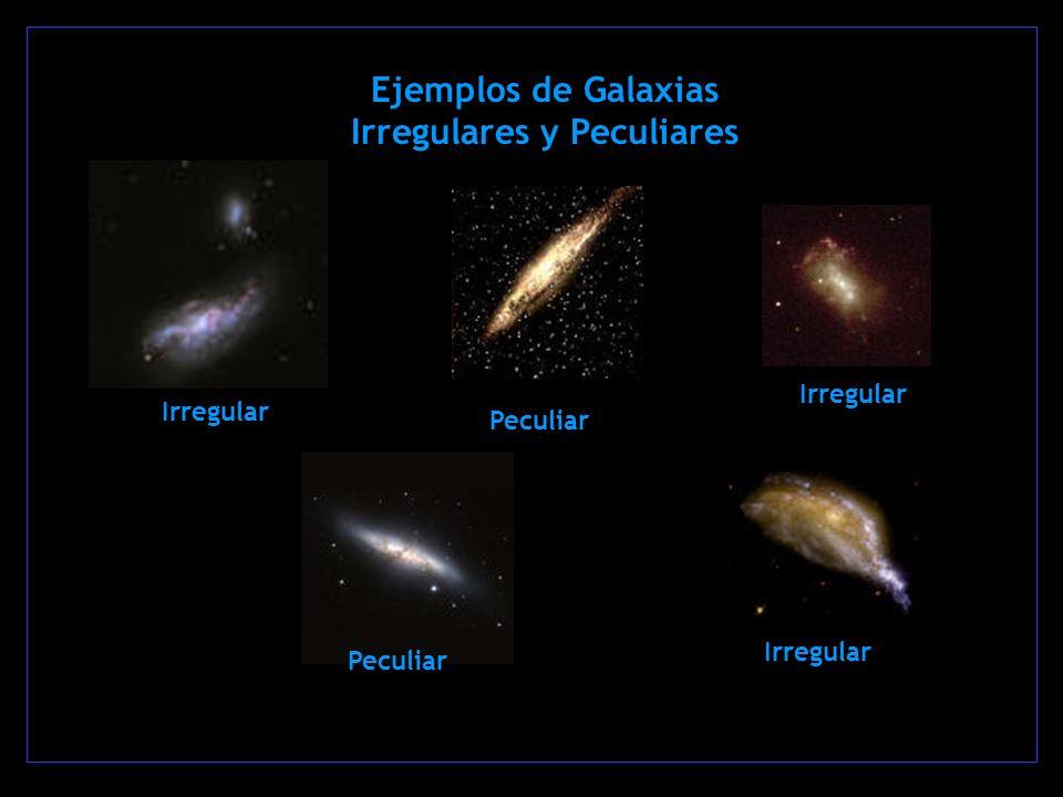 Ejemplos de Galaxias Irregulares y Peculiares Irregular Peculiar