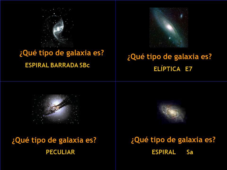 ¿Qué tipo de galaxia es? ELÍPTICA E7 ¿Qué tipo de galaxia es? ESPIRAL Sa ¿Qué tipo de galaxia es? ESPIRAL BARRADA SBc ¿Qué tipo de galaxia es? PECULIA