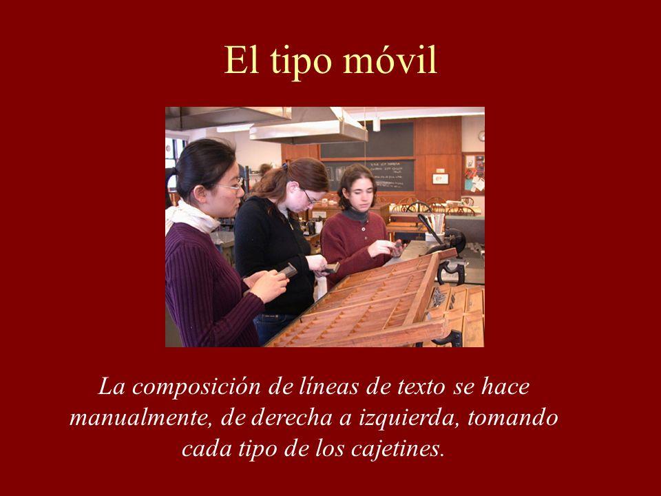El tipo móvil La composición de líneas de texto se hace manualmente, de derecha a izquierda, tomando cada tipo de los cajetines.