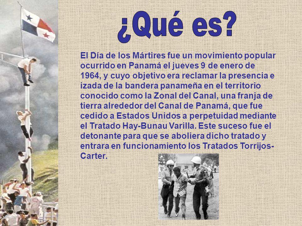 El Día de los Mártires fue un movimiento popular ocurrido en Panamá el jueves 9 de enero de 1964, y cuyo objetivo era reclamar la presencia e izada de