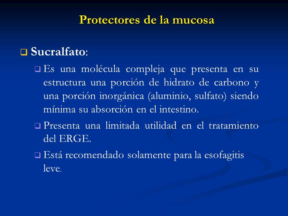 Protectores de la mucosa Sucralfato: Es una molécula compleja que presenta en su estructura una porción de hidrato de carbono y una porción inorgánica