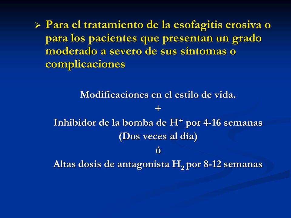 Para el tratamiento de la esofagitis erosiva o para los pacientes que presentan un grado moderado a severo de sus síntomas o complicaciones Para el tr