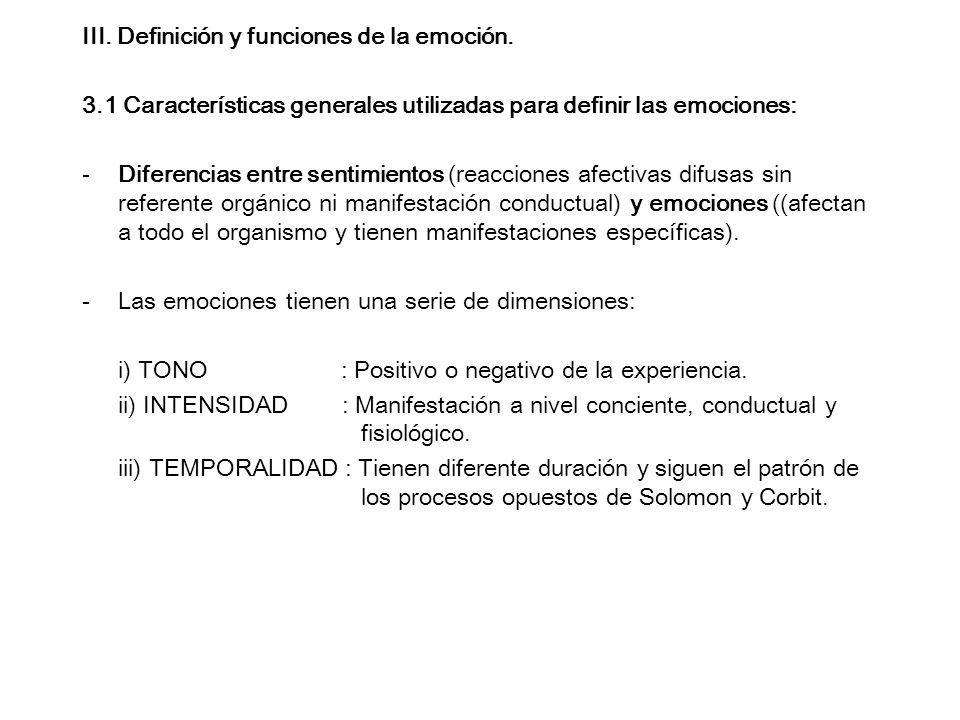 III. Definición y funciones de la emoción. 3.1 Características generales utilizadas para definir las emociones: -Diferencias entre sentimientos (reacc