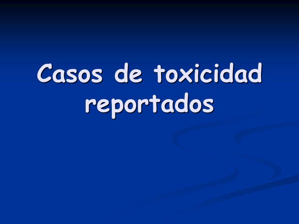 Casos de toxicidad reportados
