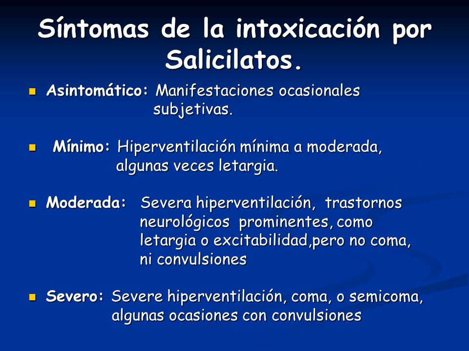 Síntomas de la intoxicación por Salicilatos. Asintomático: Manifestaciones ocasionales Asintomático: Manifestaciones ocasionales subjetivas. subjetiva