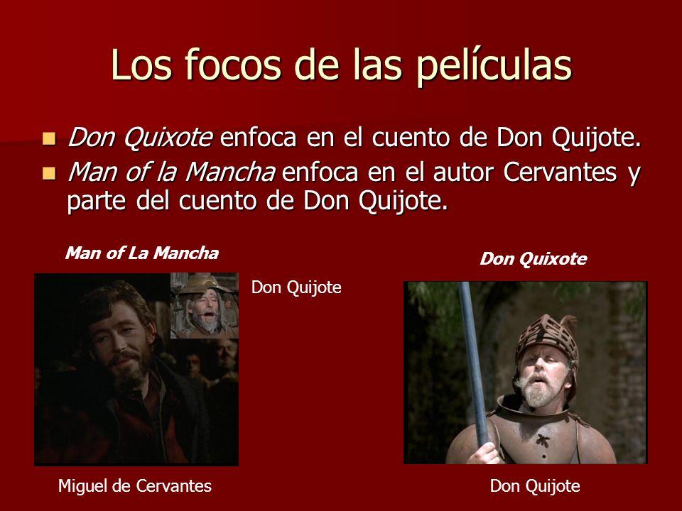 Los focos de las películas Don Quixote enfoca en el cuento de Don Quijote. Don Quixote enfoca en el cuento de Don Quijote. Man of la Mancha enfoca en