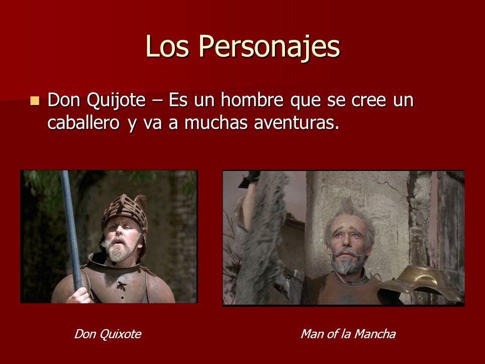 Los Personajes Don Quijote – Es un hombre que se cree un caballero y va a muchas aventuras. Don Quijote – Es un hombre que se cree un caballero y va a