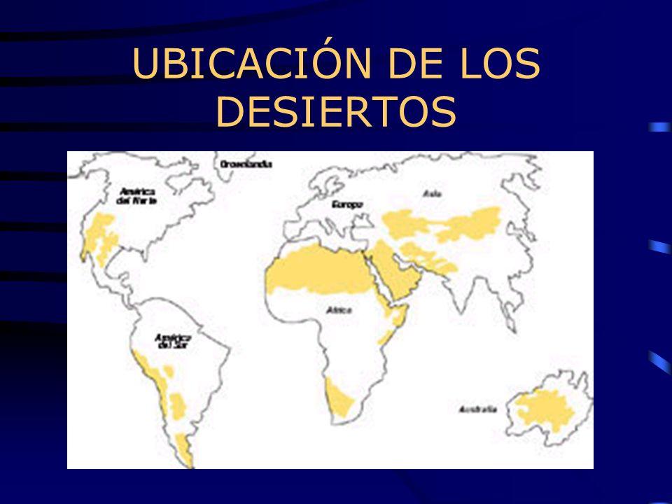 UBICACIÓN DE LOS DESIERTOS