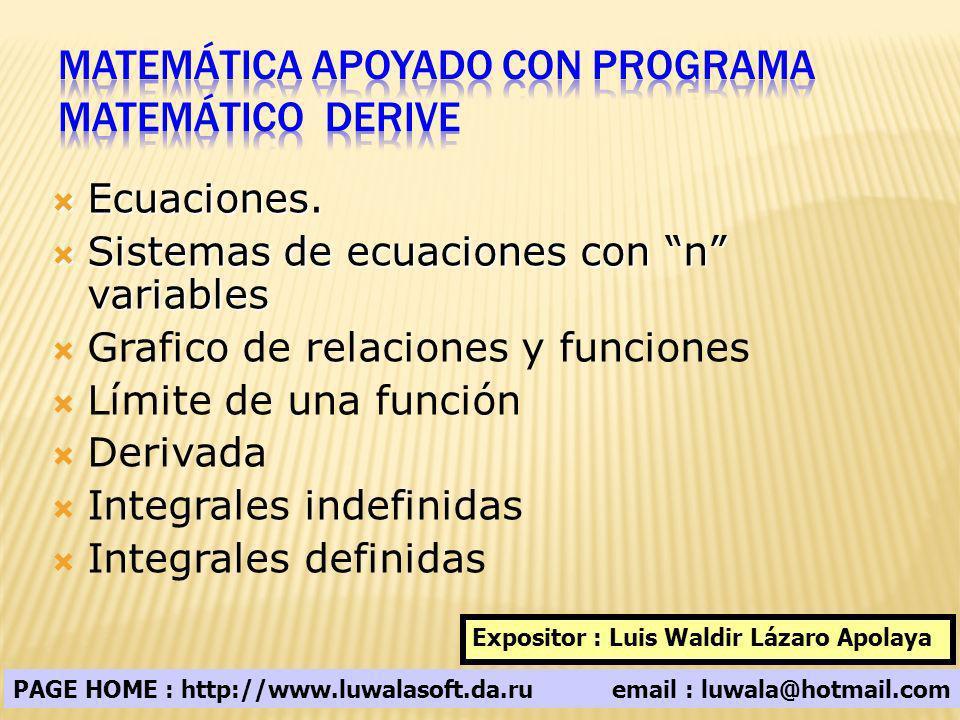 Ecuaciones. Ecuaciones. Sistemas de ecuaciones con n variables Sistemas de ecuaciones con n variables Grafico de relaciones y funciones Límite de una